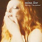 Mina Mina. Live (Registrato A Bussoladomani) (2001 Digital Remaster)