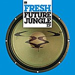 Fresh Future Jungle Ep
