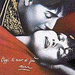 Mina Oggi Ti Amo Di Più (2001 Digital Remaster)