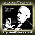 Arturo Toscanini I Grandi Successi