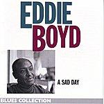 Eddie Boyd A Sad Day