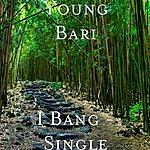 Young Bari I Bangz - Single