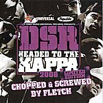 D.S.R. Headed To The Kappa 2k6 (Chopped & Screwed)