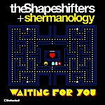 Shapeshifters Waiting For You (Single)