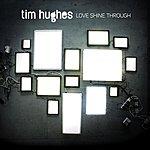 Tim Hughes Love Shine Through