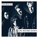 Cry Before Dawn The Best Of
