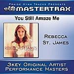 Rebecca St. James You Still Amaze Me [Performance Tracks]