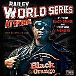 Bailey World Series Attitude