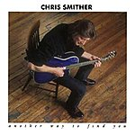 Chris Smither Another Way To Find You
