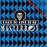 Masterboy I Got To Give It Up Remixes