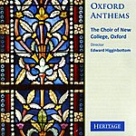 The Choir Of New College, Oxford Oxford Anthems