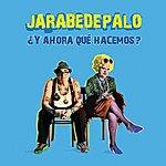 Jarabe De Palo ¿y Ahora Qué Hacemos?
