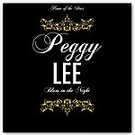 Peggy Lee Blues In The Night