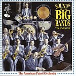 The American Patrol Orchestra Sounds Of The Big Bands - Vol.1