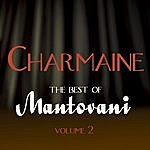 Mantovani & His Orchestra Charmaine - The Best Of Mantovani Vol 2