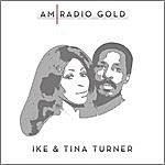 Ike & Tina Turner Am Radio Gold: Ike & Tina Turner (Remastered)