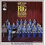 The American Patrol Orchestra Sounds Of The Big Bands - Vol.2