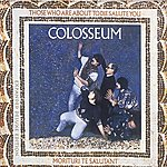 Colosseum Those Who Are About To Die We Salute You (Expanded Version)