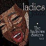 The Andrews Sisters Ladies In Jazz - The Andrews Sisters Vol 1
