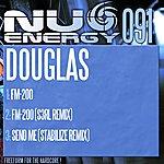 Douglas Fm-200 / Fm-200 (S3rl Remix) / Send Me (Stabilize Remix)