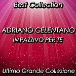 Adriano Celentano Impazzivo Per Te (Best Collection)
