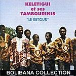 Keletigui Et Ses Tambourinis Le Retour De Keletigui (Bolibana Collection)