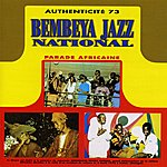 Bembeya Jazz National Anthenticité 73 (Parade Africaine)
