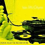 Ian McGlynn Digital Killed The Record Store - Single