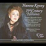 Yvonne Kenny Vocal Recital: Kenny, Yvonne - Nicolini, G. / Meyerbeer, G. / Donizetti, G. / Coccia, C. / Portugal, M.A. / Carafa, M. (19th Century Heroines)