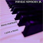 Phineas Newborn, Jr. Piano Portraits / I Love A Piano