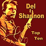 Del Shannon Del Shannon Top Ten