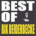 Bix Beiderbecke Best Of Bix Beiderbecke