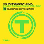 The Tamperer If You Buy This Record (Your Life Will Be Better) (Feat. Maya)