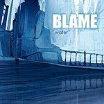 Blame Water