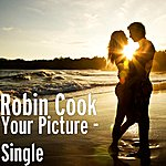 Robin Cook Your Picture - Single