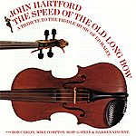 John Hartford The Speed Of The Old Long Bow