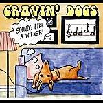 Cravin' Dogs Sounds Like A Wiener!