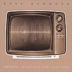 Ross Hammond Ambience, Antiquite And Other Love Songs
