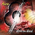 Aura Wires On Wood