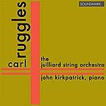 Juilliard String Quartet Carl Ruggles: Premiere Recordings: Evocations, Lilacs & Portals