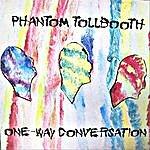 Phantom Tollbooth One Way Conversation (Remastered)