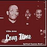 Willie Jones Long Time