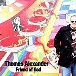 Thomas Alexander Friend Of God