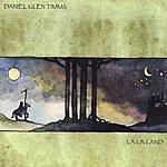 Daniel Glen Timms La La Land