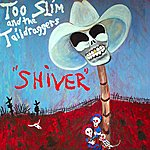 Too Slim & The Taildraggers Shiver