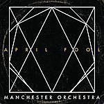 Manchester Orchestra April Fool