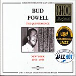 Bud Powell The Quintessence : New-York (1944-1949)