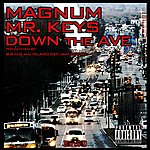 Magnum Down The Ave (Feat. Mr. Keys) - Single