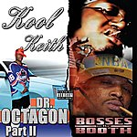 Kool Keith Dr. Octagonecologyst 2 / Bosses In The Booth (2 For 1: Special Edition)
