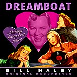 Bill Haley Dreamboat (Remastered)